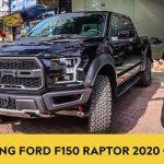 """Khủng long"""" Ford F150 Raptor 2020 giá hơn 4 tỷ có gì mới?"""